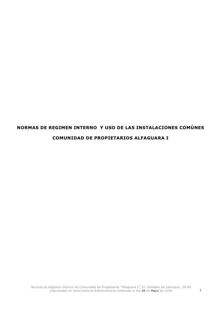 NORMAS DE REGIMEN INTERNO Y USO DE LAS INSTALACIONES COMÚNES                   COMUNIDAD DE PROPIETARIOS ALFAGUARA I      ...