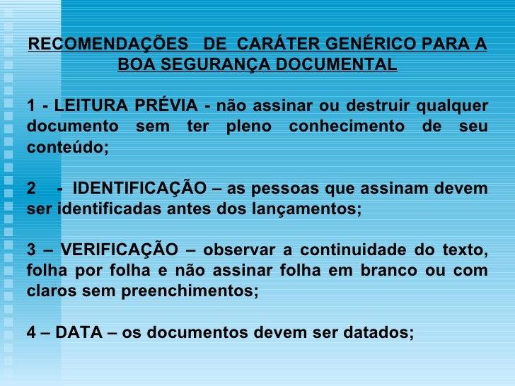 RECOMENDAÇÕES  DE  CARÁTER GENÉRICO PARA A BOA SEGURANÇA DOCUMENTAL 1 - LEITURA PRÉVIA - não assinar ou destruir qualquer ...