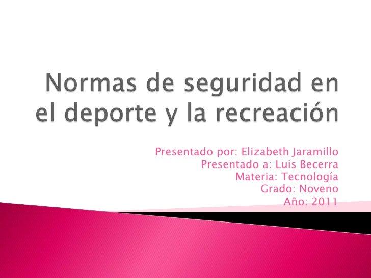 Presentado por: Elizabeth Jaramillo        Presentado a: Luis Becerra              Materia: Tecnología                    ...