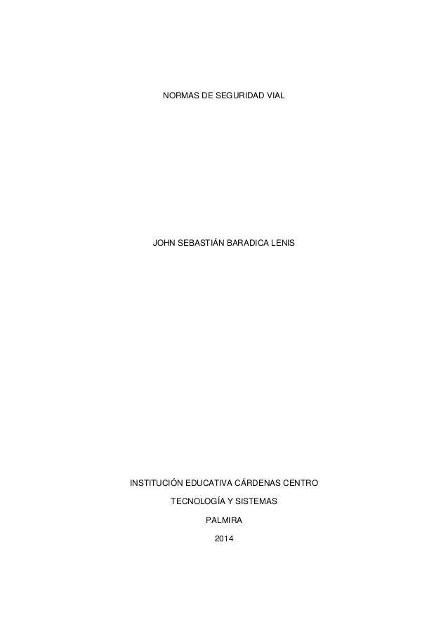 NORMAS DE SEGURIDAD VIAL JOHN SEBASTIÁN BARADICA LENIS INSTITUCIÓN EDUCATIVA CÁRDENAS CENTRO TECNOLOGÍA Y SISTEMAS PALMIRA...