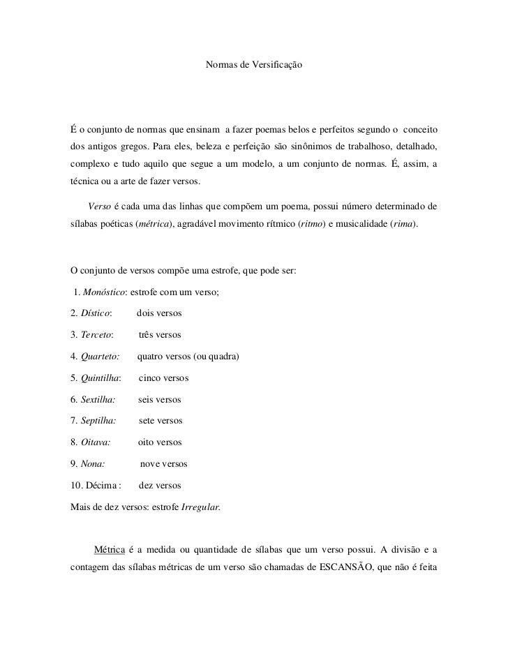 Normas de Versificação<br />É o conjunto de normas que ensinam  a fazer poemas belos e perfeitos segundo o  conceito dos a...