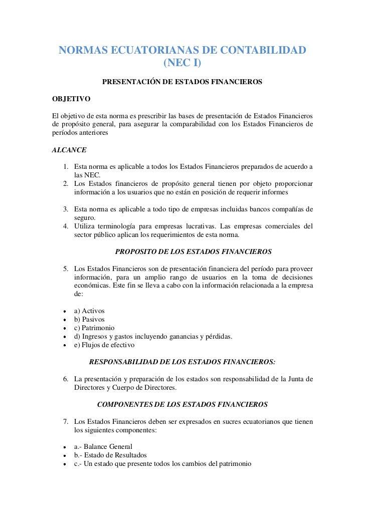 NORMAS ECUATORIANAS DE CONTABILIDAD (NEC I)<br />PRESENTACIÓN DE ESTADOS FINANCIEROS<br />OBJETIVO<br />El objetivo de est...