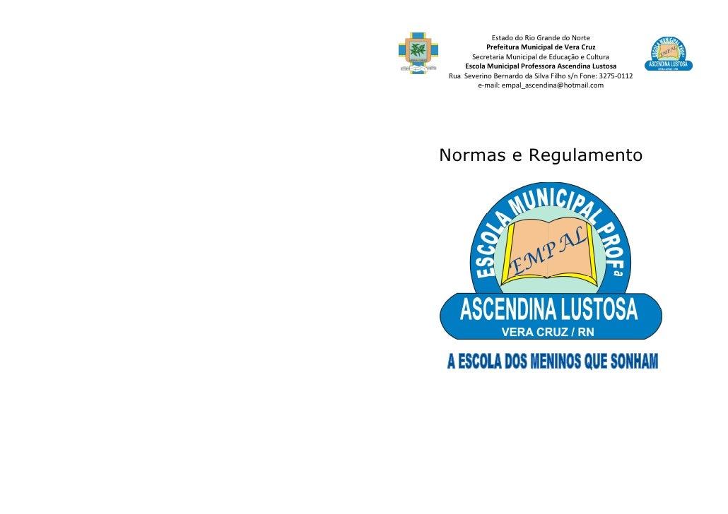 Estado do Rio Grande do Norte           Prefeitura Municipal de Vera Cruz      Secretaria Municipal de Educação e Cultura ...