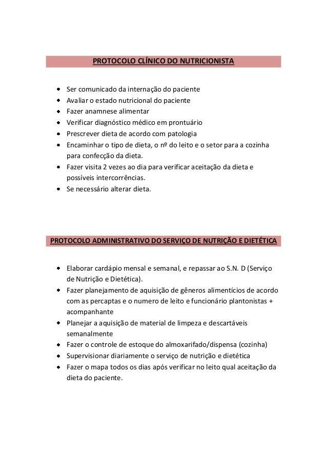 PROTOCOLO CLÍNICO DO NUTRICIONISTA Ser comunicado da internação do paciente Avaliar o estado nutricional do paciente Fazer...