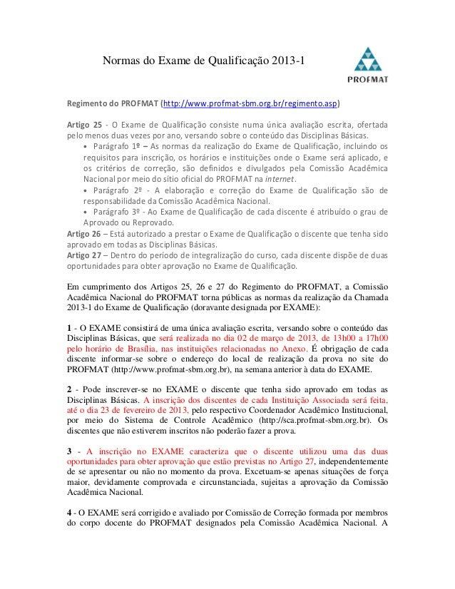 Normas do Exame de Qualificação 2013-1Regimento do PROFMAT (http://www.profmat-sbm.org.br/regimento.asp)Artigo 25 - O Exam...