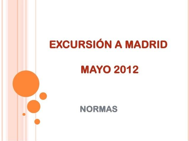 EXCURSIÓN A MADRIDMAYO 2012NORMAS