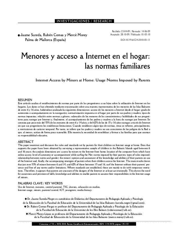 ● Jaume Sureda, Rubén Comas y Mercè Morey Palma de Mallorca (España) Menores y acceso a Internet en el hogar: las normas f...
