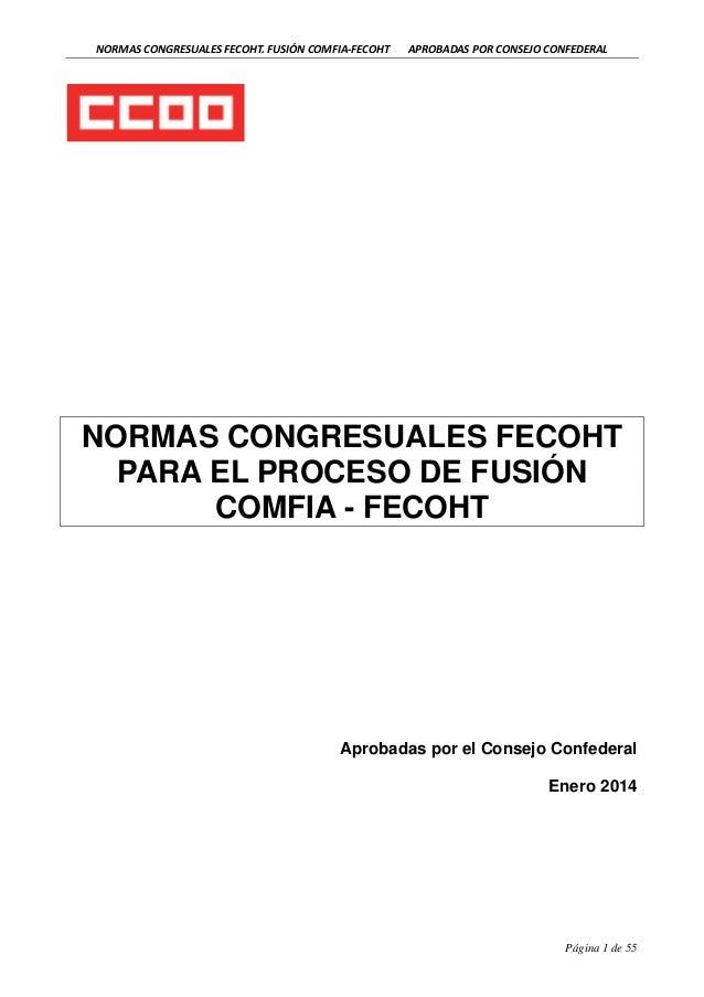 NORMAS CONGRESUALES FECOHT. FUSIÓN COMFIA-FECOHT  APROBADAS POR CONSEJO CONFEDERAL  NORMAS CONGRESUALES FECOHT PARA EL PRO...