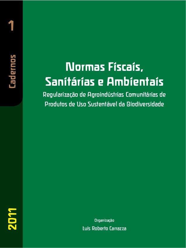 Normas Fiscais, Sanitárias e Ambientais Regularização de Agroindústrias Comunitárias de Produtos de Uso Sustentável da Bio...