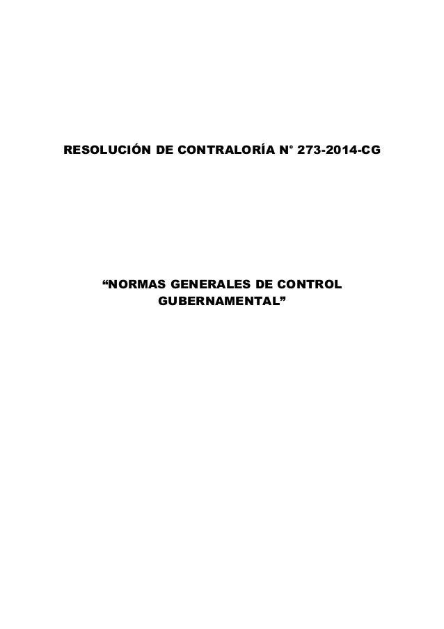 """RESOLUCIÓN DE CONTRALORÍA N° 273-2014-CG """"NORMAS GENERALES DE CONTROL GUBERNAMENTAL"""""""