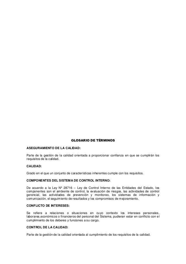 GLOSARIO DE TÉRMINOS ASEGURAMIENTO DE LA CALIDAD: Parte de la gestión de la calidad orientada a proporcionar confianza en ...