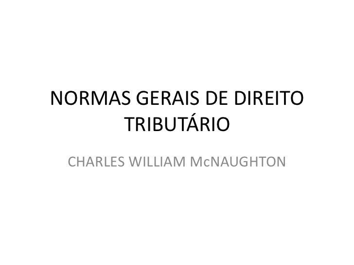 NORMAS GERAIS DE DIREITO     TRIBUTÁRIO CHARLES WILLIAM McNAUGHTON