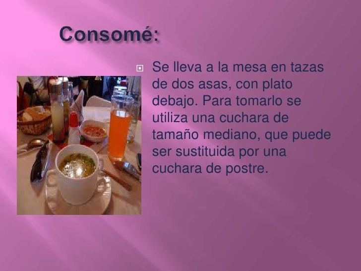 Normas grales del servicio en la mesa for Cuchara para consome