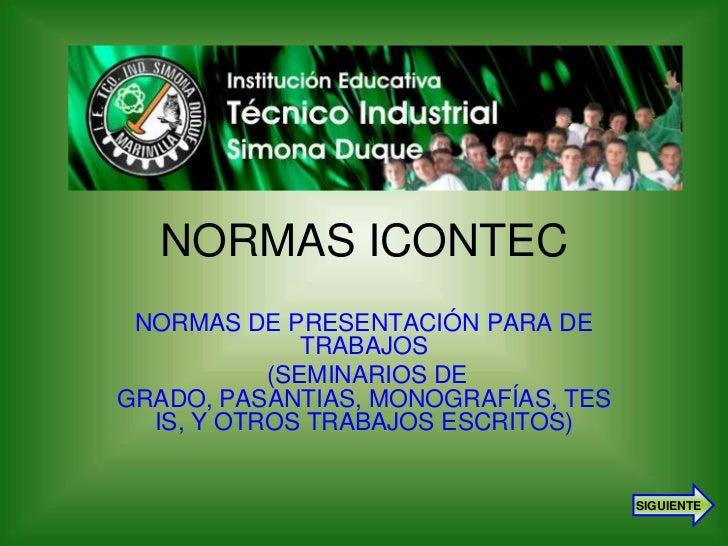 1           NORMAS ICONTEC      NORMAS DE PRESENTACIÓN PARA DE                   TRABAJOS                (SEMINARIOS DE   ...