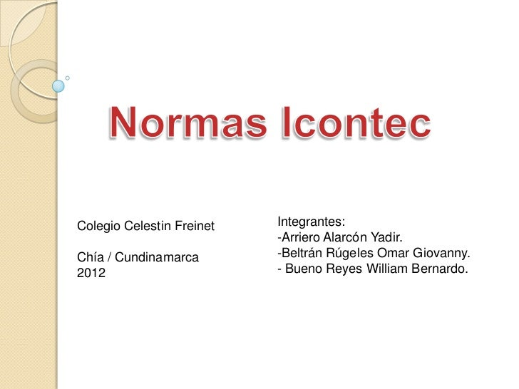 Colegio Celestin Freinet   Integrantes:                           -Arriero Alarcón Yadir.Chía / Cundinamarca        -Beltr...