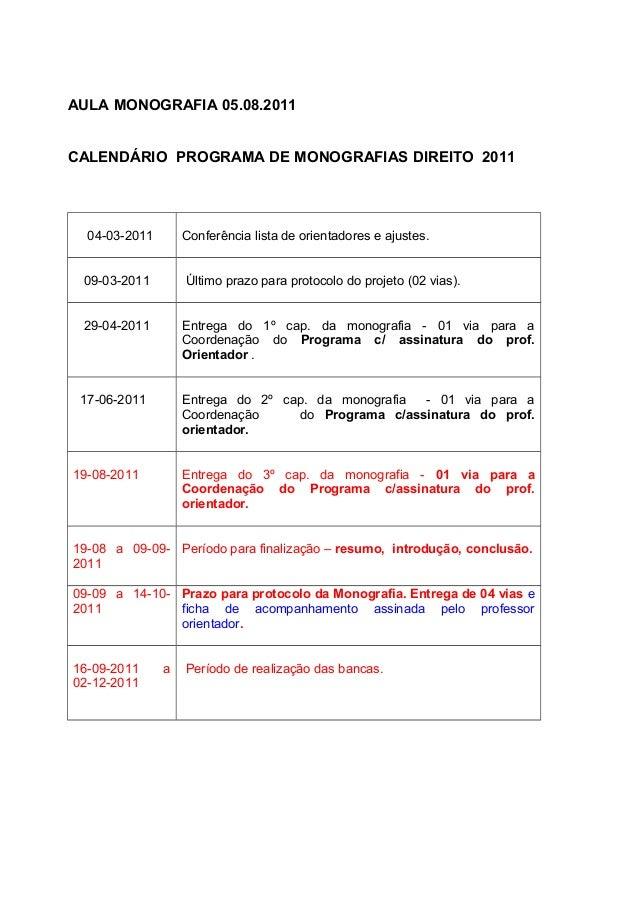 AULA MONOGRAFIA 05.08.2011 CALENDÁRIO PROGRAMA DE MONOGRAFIAS DIREITO 2011 04-03-2011 Conferência lista de orientadores e ...