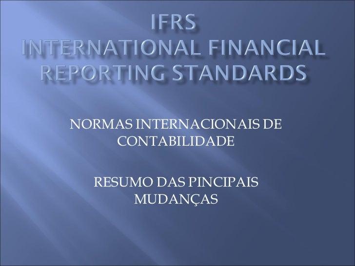 NORMAS INTERNACIONAIS DE CONTABILIDADE RESUMO DAS PINCIPAIS MUDANÇAS