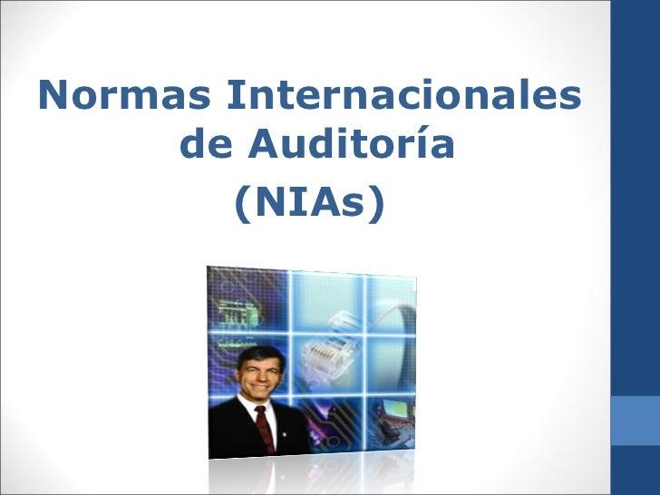 Normas Internacionales     de Auditoría       (NIAs)