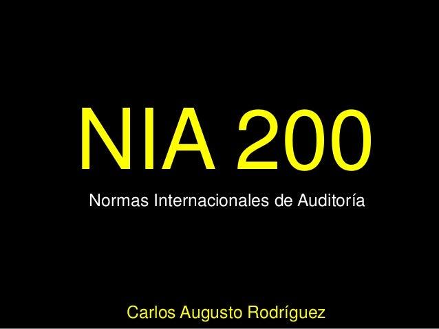 NIA 200Normas Internacionales de AuditoríaCarlos Augusto Rodríguez