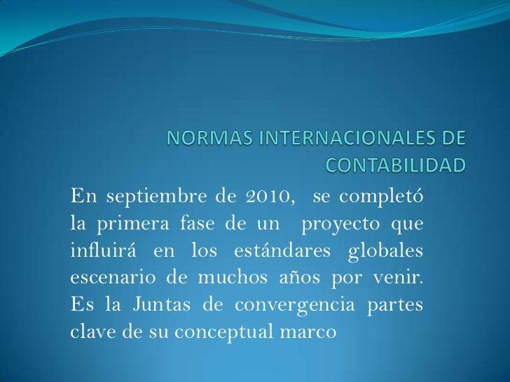 En septiembre de 2010, se completóla primera fase de un proyecto queinfluirá en los estándares globalesescenario de muchos...