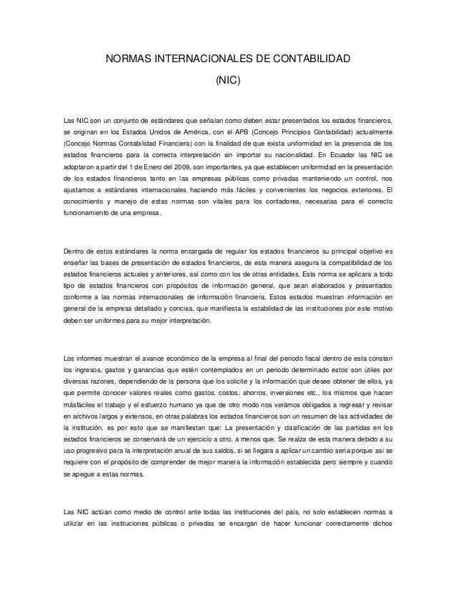 NORMAS INTERNACIONALES DE CONTABILIDAD(NIC)Las NIC son un conjunto de estándares que señalan como deben estar presentados ...