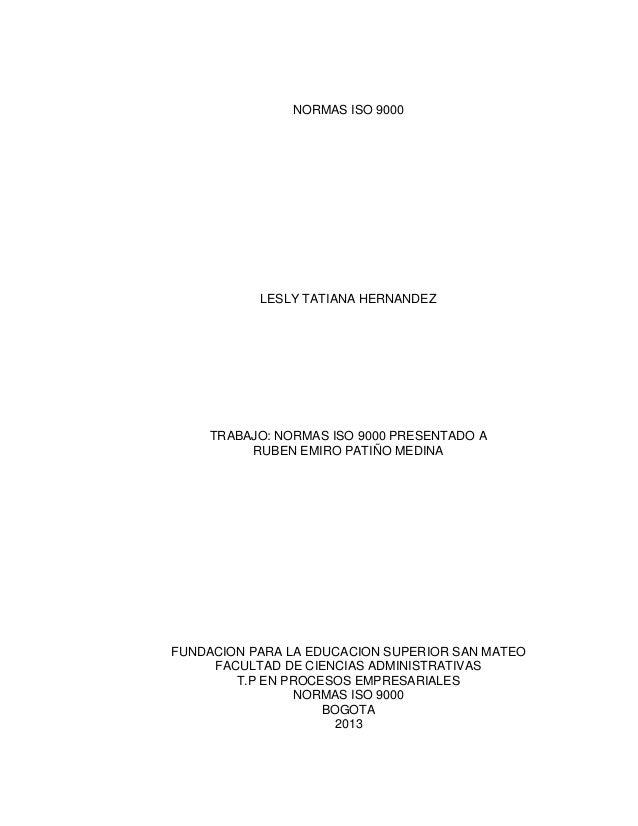 NORMAS ISO 9000LESLY TATIANA HERNANDEZTRABAJO: NORMAS ISO 9000 PRESENTADO ARUBEN EMIRO PATIÑO MEDINAFUNDACION PARA LA EDUC...