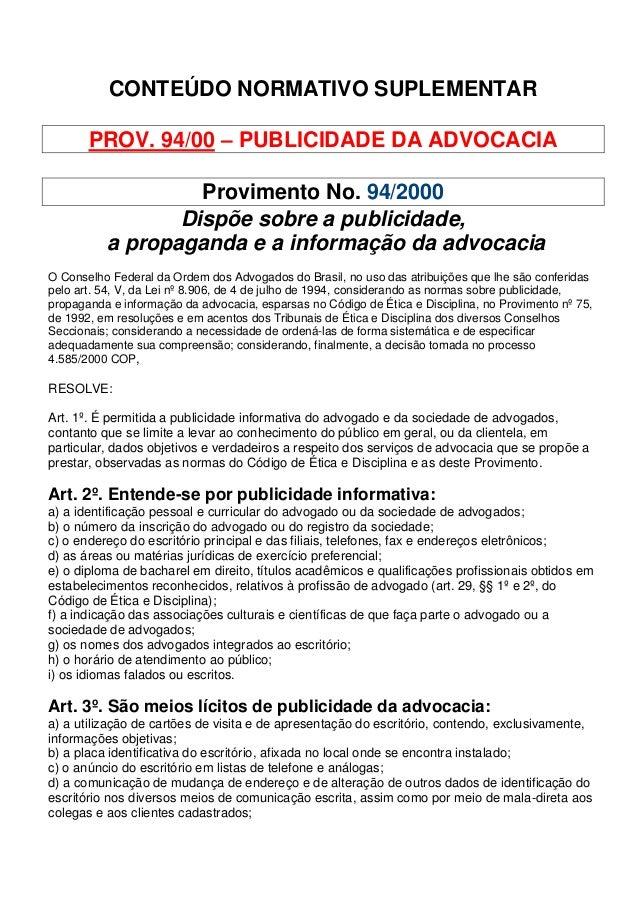 CONTEÚDO NORMATIVO SUPLEMENTAR       PROV. 94/00 – PUBLICIDADE DA ADVOCACIA                   Provimento No. 94/2000      ...