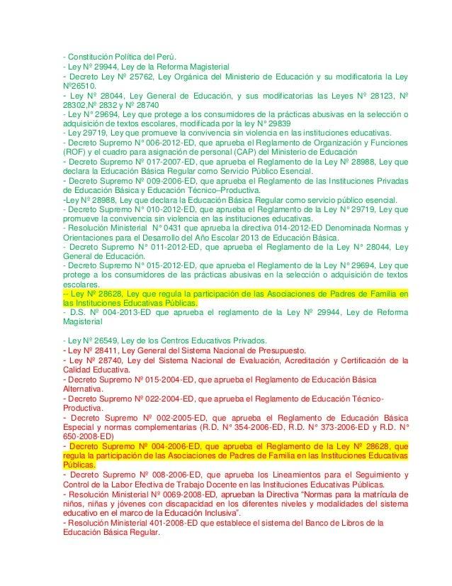 - Constitución Política del Perú. - Ley Nº 29944, Ley de la Reforma Magisterial - Decreto Ley Nº 25762, Ley Orgánica del M...
