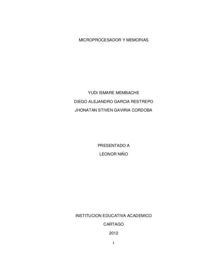 MICROPROCESADOR Y MEMORIAS     YUDI ISMARE MEMBACHEDIEGO ALEJANDRO GARCIA RESTREPOJHONATAN STIVEN GAVIRIA CORDOBA         ...
