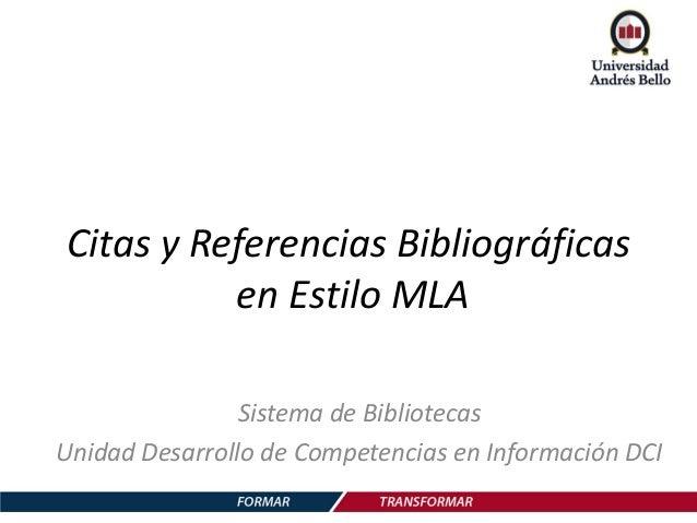 Citas y Referencias Bibliográficas en Estilo MLA Sistema de Bibliotecas Unidad Desarrollo de Competencias en Información D...