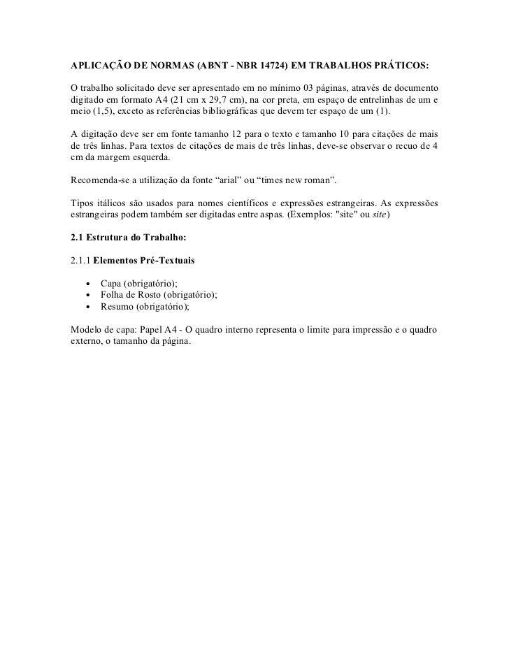 APLICAÇÃO DE NORMAS (ABNT - NBR 14724) EM TRABALHOS PRÁTICOS:O trabalho solicitado deve ser apresentado em no mínimo 03 pá...