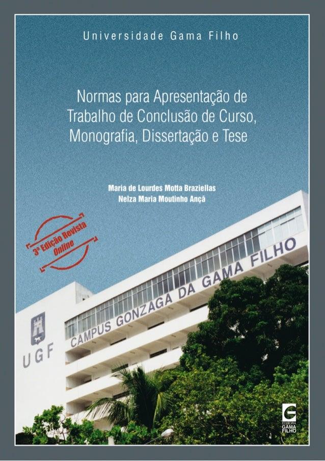 Normas para Apresentação deTrabalho de Conclusão de Curso,Monografia, Dissertação e TeseU n i v e r s i d a d e G a m a F ...
