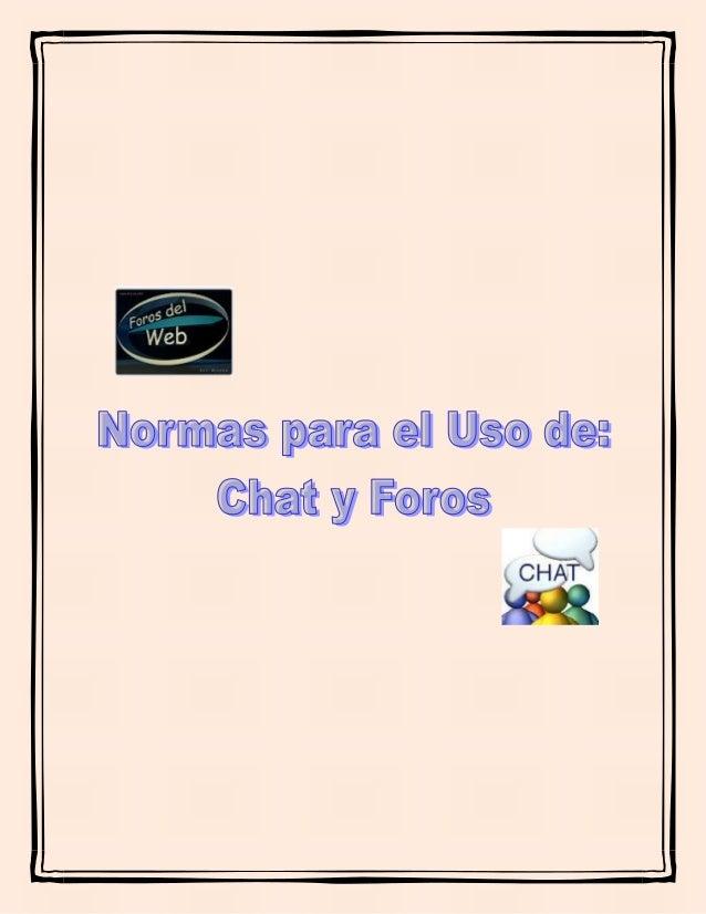 NORMAS PARA EL USO EDUCATIVO DE LOS SISTEMAS DE MENSAJERÍA INSTANTÁNEA (CHAT) 1. Intenta ingresar en el Chat al menos 5 mi...