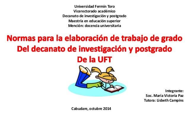 Universidad Fermín Toro Vicerectorado académico Decanato de investigación y postgrado Maestría en educación superior Menci...