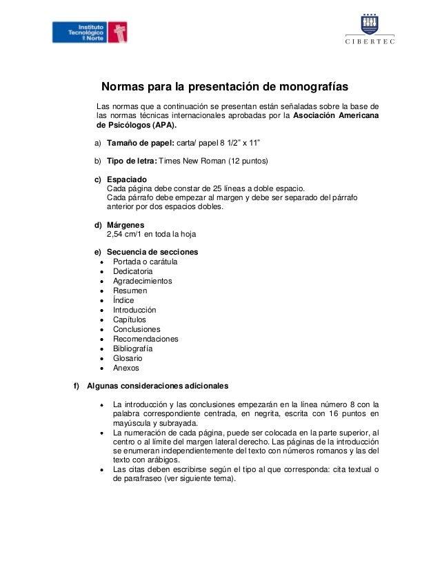 Normas para la presentación de monografías     Las normas que a continuación se presentan están señaladas sobre la base de...
