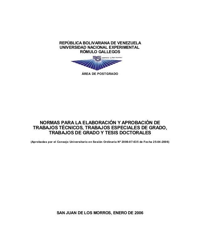 REPÚBLICA BOLIVARIANA DE VENEZUELA UNIVERSIDAD NACIONAL EXPERIMENTAL RÓMULO GALLEGOS ÁREA DE POSTGRADO NORMAS PARA LA ELAB...