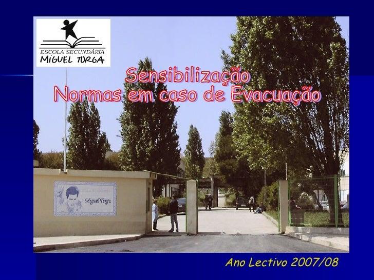 Ano Lectivo 2007/08 Sensibilização Normas em caso de Evacuação