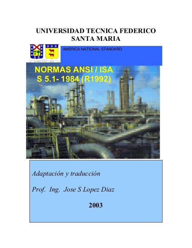 SIMBOLOGIA E IDENTIFICACIONES PARA INSTRUMENTACION NORMAS ANSI / ISA S 5.1- 1984 (R1992) AMERICA NATIONAL STANDARD Adaptac...
