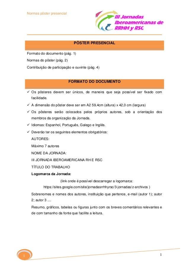 Normas pôster presencial  PÔSTER PRESENCIAL Formato do documento (pág. 1) Normas do pôster (pág. 2) Contribuição de partic...