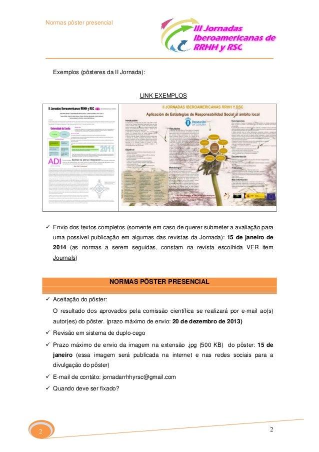 Normas pôster presencial  Exemplos (pôsteres da II Jornada):  LINK EXEMPLOS  Envio dos textos completos (somente em caso d...