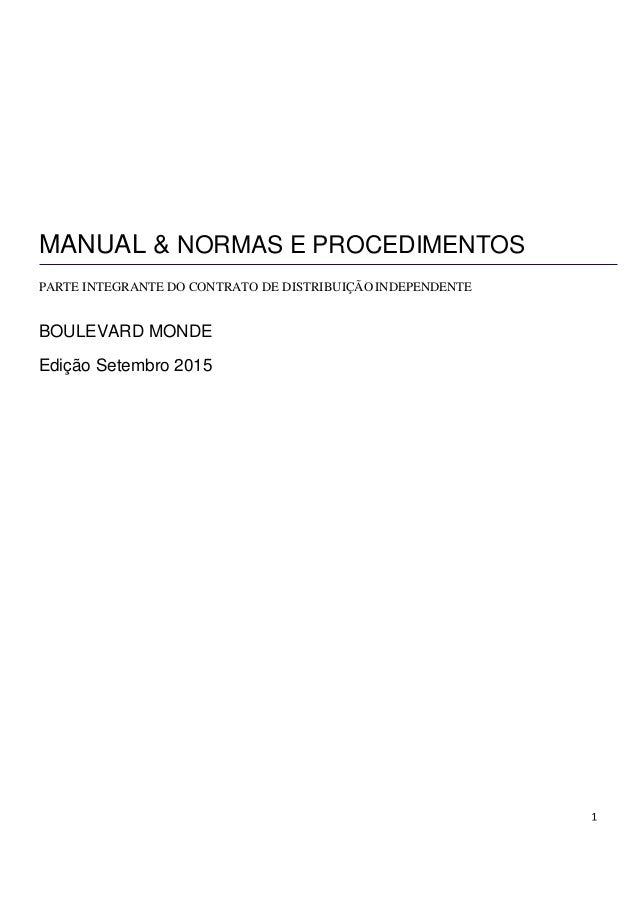 MANUAL & NORMAS E PROCEDIMENTOS PARTE INTEGRANTE DO CONTRATO DE DISTRIBUIÇÃO INDEPENDENTE BOULEVARD MONDE Edição Setembro ...