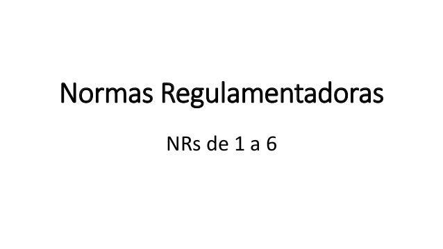 Normas Regulamentadoras NRs de 1 a 6