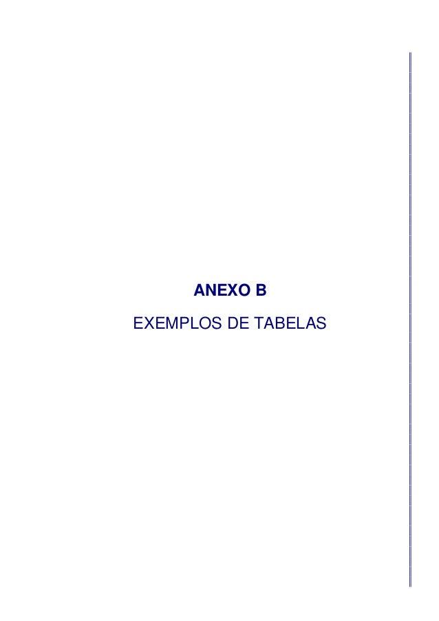 ANEXO B EXEMPLOS DE TABELAS