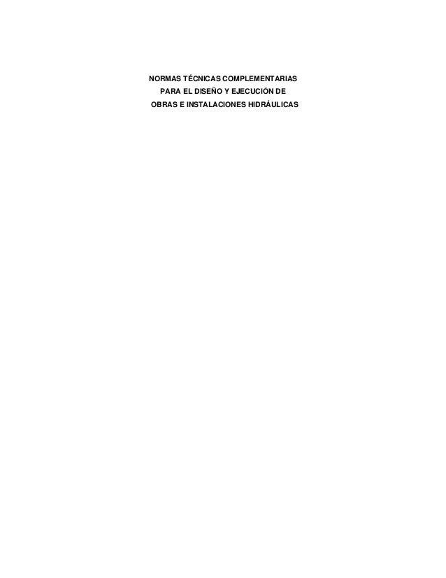 NORMAS TÉCNICAS COMPLEMENTARIAS  PARA EL DISEÑO Y EJECUCIÓN DEOBRAS E INSTALACIONES HIDRÁULICAS