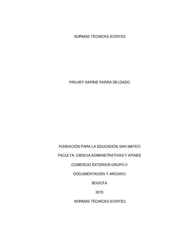 NORMAS TÉCNICAS ICONTEC  YIRLHEY KARINE PARRA DELGADO  FUNDACIÓN PARA LA EDUCASIÓN SAN MATEO FACULTA: CIENCIA ADMINISTRATI...
