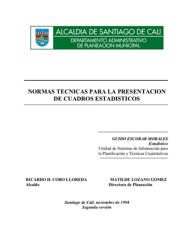 NORMAS TECNICAS PARA LA PRESENTACION      DE CUADROS ESTADISTICOS                                         GUIDO ESCOBAR MO...