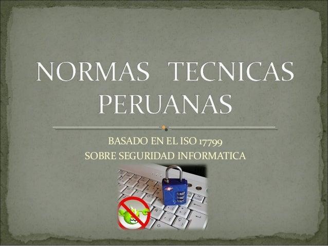 BASADO EN EL ISO 17799SOBRE SEGURIDAD INFORMATICA