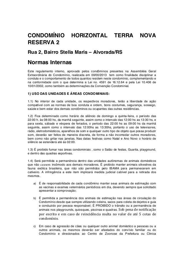 CONDOMÍNIO HORIZONTAL TERRA NOVA RESERVA 2 Rua 2, Bairro Stella Maris – Alvorada/RS Normas Internas Este regulamento inter...