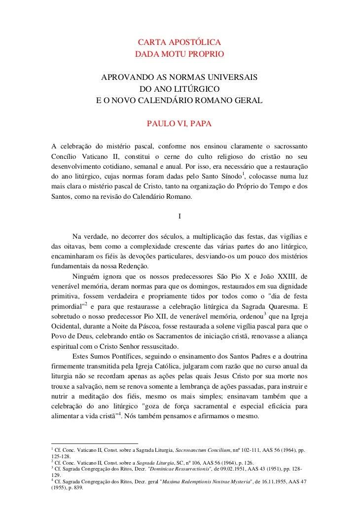 CARTA APOSTÓLICA                                     DADA MOTU PROPRIO                    APROVANDO AS NORMAS UNIVERSAIS  ...
