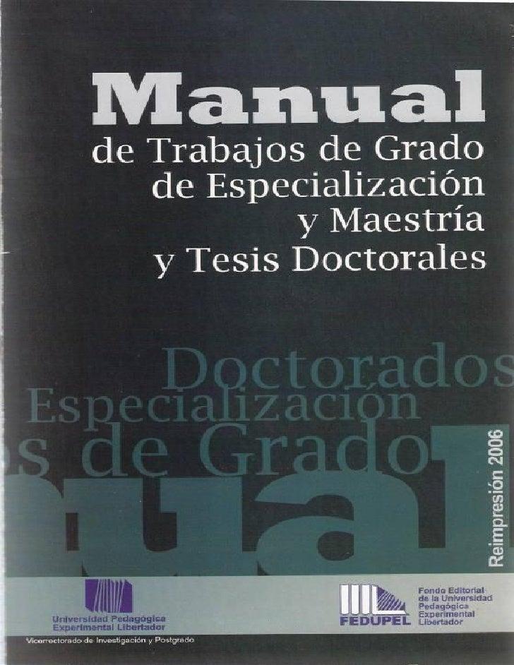 Manual de Trabajos de Grado de Especialización y Maestría y Tesis Doctorales© 2002, Universidad Pedagógica Experimental Li...